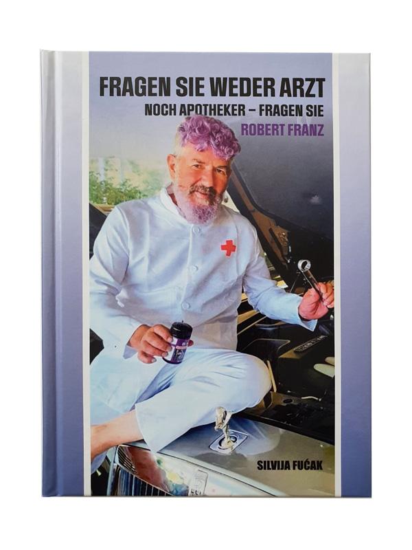 """""""Fragen Sie weder Arzt noch Apotheker-Fragen Sie Robert Franz"""" Cover A oder B"""