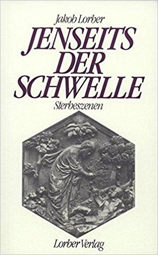 Jakob Lorber - Jenseits der Schwelle