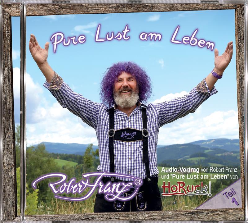 """Robert Franz Vortrag CD und Lied """"Pure Lust am Leben"""""""